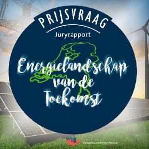 Juryrapport prijsvraag Energielandschap van de Toekomst